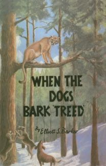When the Dogs Bark 'Treed'