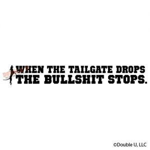 """""""When the Tailgate Drops"""" Decal"""